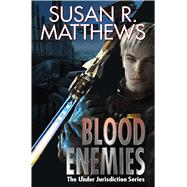 Blood Enemies by Matthews, Susan R., 9781476782164