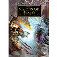 Horus Heresy: Visions of Heresy by Merrett, Alan, 9781849702164