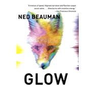 Glow by Beauman, Ned, 9780804172165