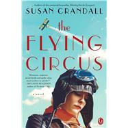 The Flying Circus by Crandall, Susan, 9781476772165