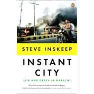 Instant City Life and Death in Karachi by Inskeep, Steve, 9780143122166