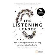 The Listening Leader How to drive performance by using communicative leadership by Galli Zugaro, Emilio; Galli Zugaro, Clementina, 9781292142166