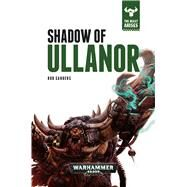 Shadow of Ullanor by Sanders, Rob, 9781784962166