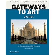 Gateways to Art Journal for Museum and Gallery Projects by Dewitte, Debra J.; Larmann, Ralph M.; Shields, M. Kathryn, 9780500292167
