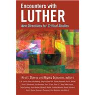 Encounters With Luther by Stjerna, Kirsi I.; Schramm, Brooks, 9780664262167