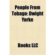 People from Tobago : Dwight Yorke by , 9781156292167