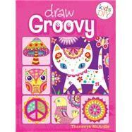 Draw Groovy by Mcardle, Thaneeya, 9781440322167