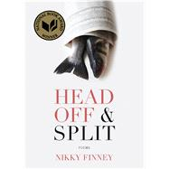 Head Off & Split: Poems by Finney, Nikky, 9780810152168