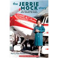 The Jerrie Mock Story by Pimm, Nancy Roe, 9780821422168