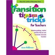 Transition Tips and Tricks for Teachers : Prepare Young Children for Changes in the Day and Focus Their Attention with These Smooth, Fun and Meaningful Transiti