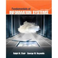 FUNDAMENTALS OF INFORMATION SYSTEMS, 8th Ed. by Stair/Reynolds, 9781305082168