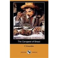 The Conquest of Bread by Kropotkin, P., 9781409962168