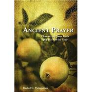 Ancient Prayer Channeling Your Faith 365 Days of the Year by Weingarten, Rachel C., 9781435152168