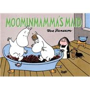 Moominmamma's Maid by Jansson, Tove, 9781770462168