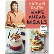 Make Ahead Meals by Smith, Michael; Szulc, Ryan, 9780143192169