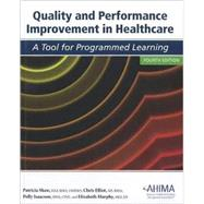 Quality and Performance Improvement in Healthcare by Patricia Shaw, Chris Elliot, Polly Isaacson, Elizabeth Murphy, 9781584262169