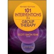 101 Interventions in Group Therapy, Revised Edition by Fehr; Scott Simon, 9780415882170