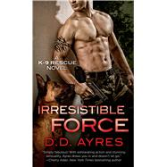 Irresistible Force by Ayres, D. D., 9781250042170