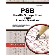 Psb Health Occupations Exam Practice Questions: Psb Practice Tests and Review for the Psychological Services Bureau, Inc Psb Health Occupations Exam by Psb Exam Secrets Test Prep, 9781627332170
