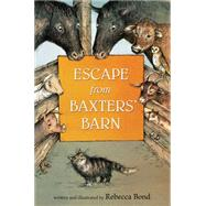 Escape from Baxters' Barn by Bond, Rebecca, 9780544332171