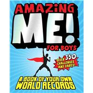 Amazing Me! For Boys A Book of Your Own World Records by Buckley, Jim, 9780794432171
