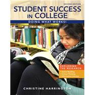 Student Success in College Doing What Works! by Harrington, Christine, 9781285852171