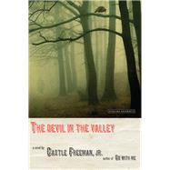 The Devil in the Valley by Freeman, Castle, Jr., 9781468312171