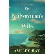 The Railwayman's Wife by Hay, Ashley, 9781501112171