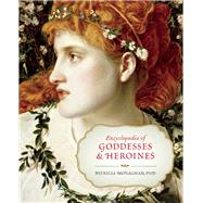 Encyclopedia of Goddesses and Heroines by Monaghan, Patricia, 9781608682171