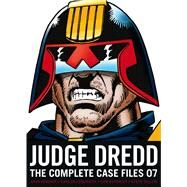 Judge Dredd: The Complete Case Files 07 by Wagner, John; Grant, Alan; Dillon, Steve; Ezquerra, Carlos, 9781781082171