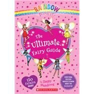 Rainbow Magic: The Ultimate Fairy Guide by Meadows, Daisy, 9780545622172