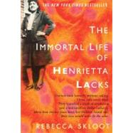 The Immortal Life of Henrietta Lacks by Skloot, Rebecca, 9781400052172