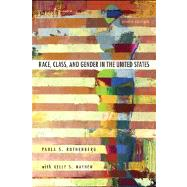 Race, Class, and Gender in the United States : An Integrated Study by Rothenberg, Paula S., 9781429242172