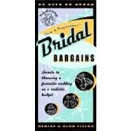 Bridal Bargains : Secrets to Throwing a Fantastic Wedding on a Realistic Budget by Fields, Denise, 9781889392172