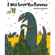 I Will Love You Forever by Miyanishi, Tatsuya, 9781940842172