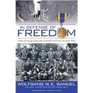 In Defense of Freedom by Samuel, Wolfgang W. E.; Tent, James F., 9781628462173