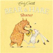 Bear & Hare -- Share! by Gravett, Emily; Gravett, Emily, 9781481462174