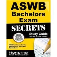 ASWB Bachelors Exam Secrets Study Guide : ASWB Test Review for the Association of Social Work Boards Exam by Mometrix Media, 9781609712174