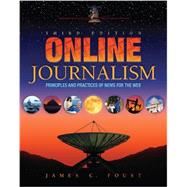 Online Journalism: Principles and Practices of News for the Web by Foust; Jim, 9781934432174