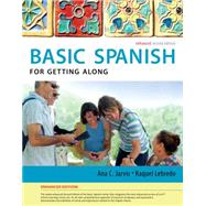 Spanish for Getting Along Enhanced Edition: The Basic Spanish Series by Jarvis, Ana; Lebredo, Raquel; Mena-Ayllon, Francisco, 9781285052175