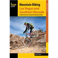 Mountain Biking Las Vegas and Southern Nevada by Papa, Paul W., 9781493022175