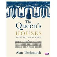 The Queen's Houses by Titchmarsh, Alan, 9781849902175
