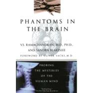 Phantoms in the Brain: Probing the Mysteries of the Human Mind by Ramachandran, V. S., 9780688172176