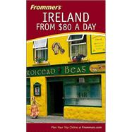 Frommer's<sup>&#174;</sup> Ireland from $80 a Day, 20th Edition by Suzanne Rowan Kelleher, 9780764542176