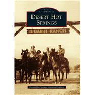 Desert Hot Springs by Desert Hot Springs Historical Society, 9781467132176