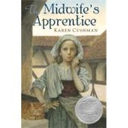 The Midwife's Apprentice by Cushman, Karen, 9780547722177