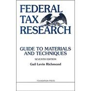 Federal Tax Research : Guide to Materials and Techniques by Richmond, Gail Levin, 9781599412177