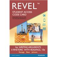 REVEL for Writing Arguments A Rhetoric with Readings  -- Access Card by Ramage, John D.; Bean, John C.; Johnson, June, 9780134192178