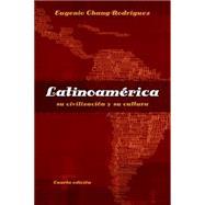 Latinoamerica su civilizacion y su cultura by Chang-Rodriguez, Eugenio, 9781413032178