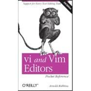 Vi and Vim Editors Pocket Reference : Support for Every Text Editing Task by Robbins, Arnold, 9781449392178